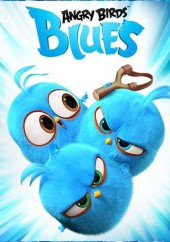 دانلود انیمیشن پرندگان خشمگین آبی Angry Birds Blues 2017